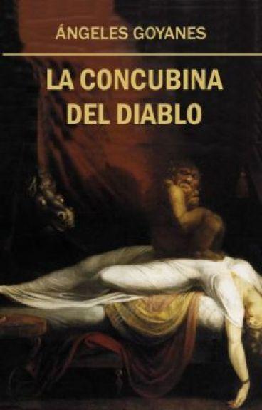 La Concubina del Diablo (Primera Parte) by AngelesGoyanes
