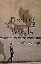 Feeling Words by zayyah2001