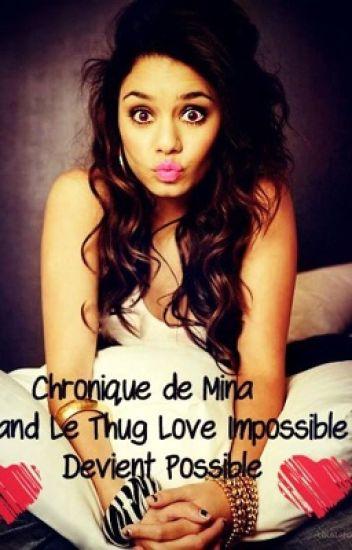 Chronique De Mina Quand Le Thug Love Impossible Devient Possible