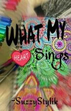 What My Heart Sings by SuzzyStyles