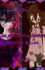 Un juego psicópata-NinaXSally(yuri) by Angela_Yurita