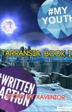 Tarransia: Book 1  [Completed] {Number One Science Fiction Series} by Xavenior
