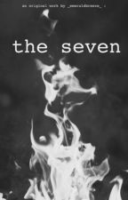 The Seven | 1 by _emeraldbreeze_