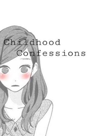 Childhood confessions by lilly737323