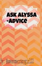 Ask Alyssa--Advice by AwesomeCrazyGirl22
