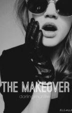 The Makeover [LONG HIATUS] by darlingimonfire