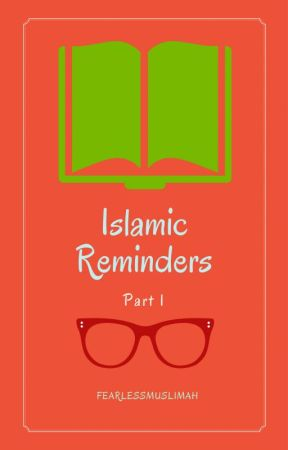 Islamic Reminders - 1 by FearlessMuslimah