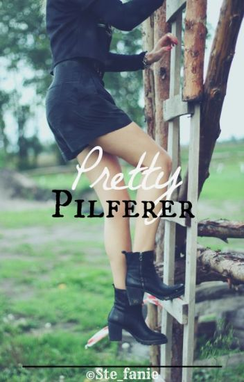 Pretty Pilferer