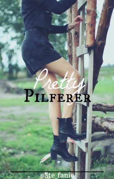 Pretty Pilferer | Wattys2016