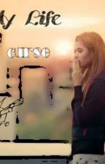 My Life, of curse (girlxgirl)