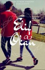 Elif ∞Okan ❤eine etwas andere Geschichte❤ by kuebra_Lala