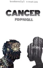 Cancer. by fdpniall