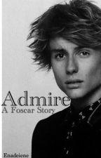 Admire || Foscar by enadeiene