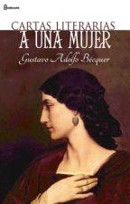 Cartas literarias a una mujer - Gustavo Adolfo Bécquer by dafnee-