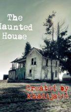 The Haunted House by khadija514