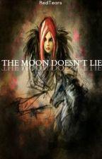 The moon doesn't lie (A Marauders Era Fan-fiction) by RedTears