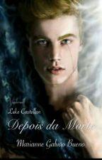 Luke Castellan- Depois da Morte by adiosttj
