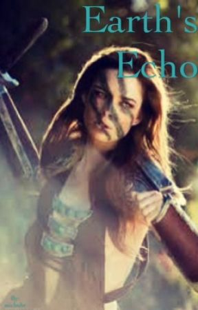 Earth's Echo (The 100) by FanFicWarrior