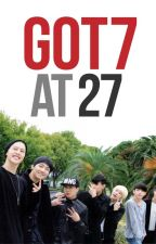 Got7 at 27 by gotstory