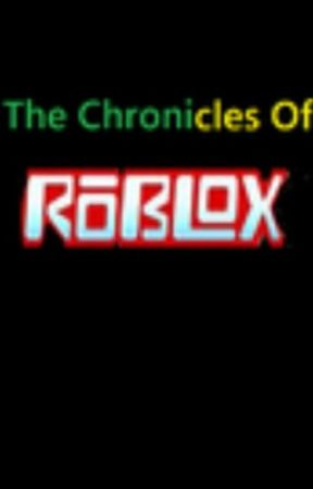 The Chronicles Of Roblox Intro Wattpad