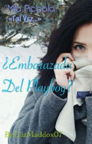 ¿Embarazada Del Playboy? ©