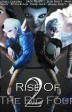 Rise of the Big Four : La venganza de los guardianes by GemmaOverlandFrost