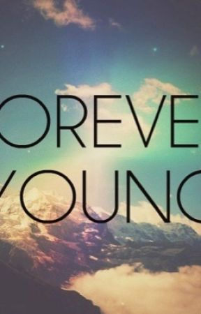 Forever Young by CaitlinPearson5