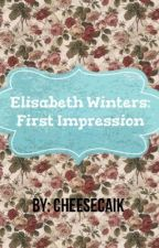 Elisabeth Winters: First Impression by CheeseCaik