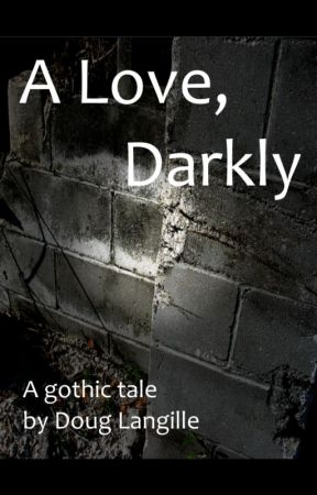 A Love, Darkly by douglangille