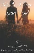 Fate is a Four-Letter Word  |Unedited| by iiamchrissy
