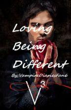 Loving Being Different (Vampire Diaries) by InfinitelyBeau