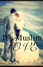 It's Muslim Love by IsratJashim