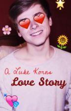 A Luke Korns Love Story by afictionaluniverse