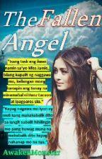 The Fallen Angel (Completed) by Awaken_monster