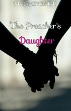 The Preacher's Daughter by TheCrazyChicas
