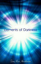 Elements of Darkness by rowangalathynius