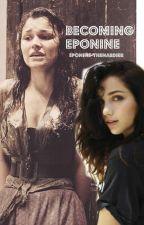 Becoming Eponine *A Les Misérables Story* by Eponine-Thenardier
