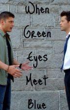 When Green Eyes Meet Blue [Destiel AU] by destiel4lyfeee