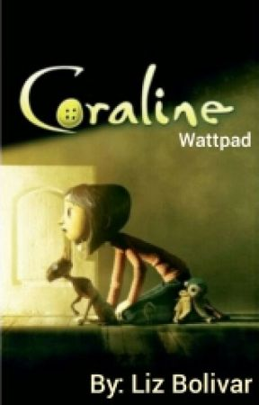 Coraline Just A Dream Wattpad