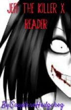 Jeff The Killer X Reader by SapphireHedgehog
