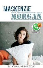 Mackenzie Morgan~WhatsApp by Kidrauhl94Bizzle