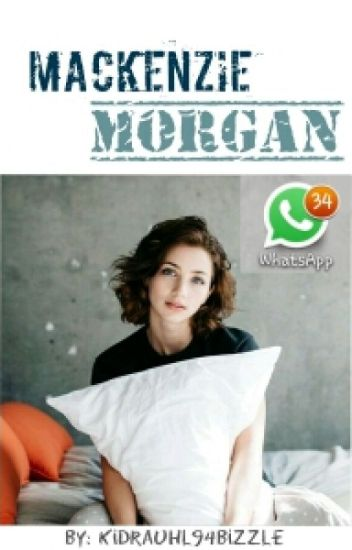 Mackenzie Morgan~WhatsApp