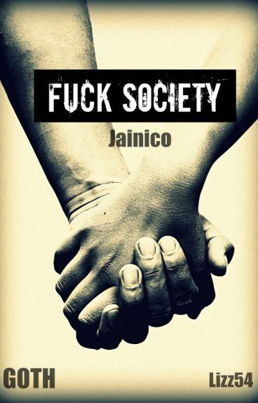 Fuck Society [TERMINADA] (Editando)