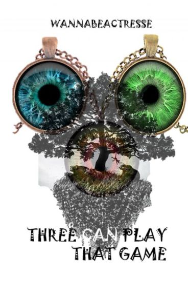 Three Can play that Game by wannabeactresse