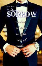 SORROW-H.S - ( cancelada por el momento) by solovale