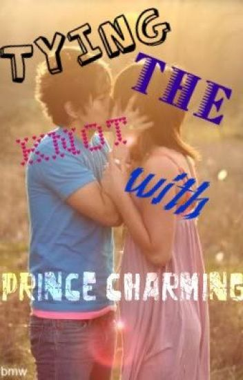 """Tying the Knot with """"Prince Charming"""""""