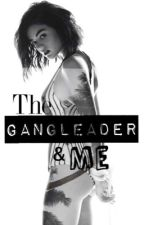 The Gangleader & Me [Slow updates] by kesi_love