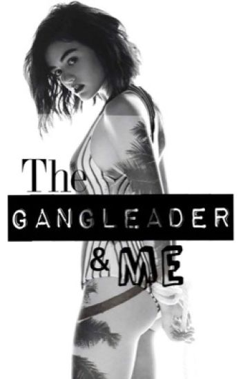 The Gangleader & Me [Slow updates]
