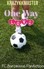 One Way Love (A FC Barcelona FF) by allthesleepingboys