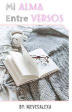 Mi Alma entre Versos. by NievesAlexa